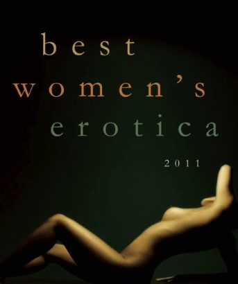 """Outstanding Review: Best Women's Erotica 2011 (Free Chapter!) and my """"Best Of The Best"""""""