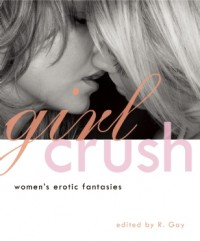 Girl Crush Book by R. Gay