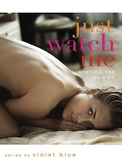 Just Watch Me by Violet Blue