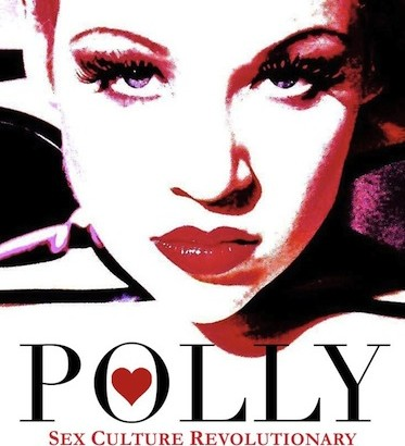 Excerpt: Juicy bits from Polly: Sex Culture Revolutionary