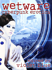 Wetware: Cyberpunk Erotica